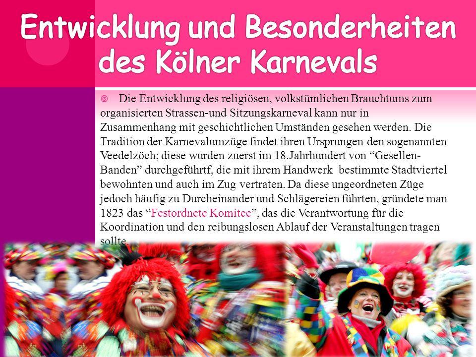Entwicklung und Besonderheiten des Kölner Karnevals