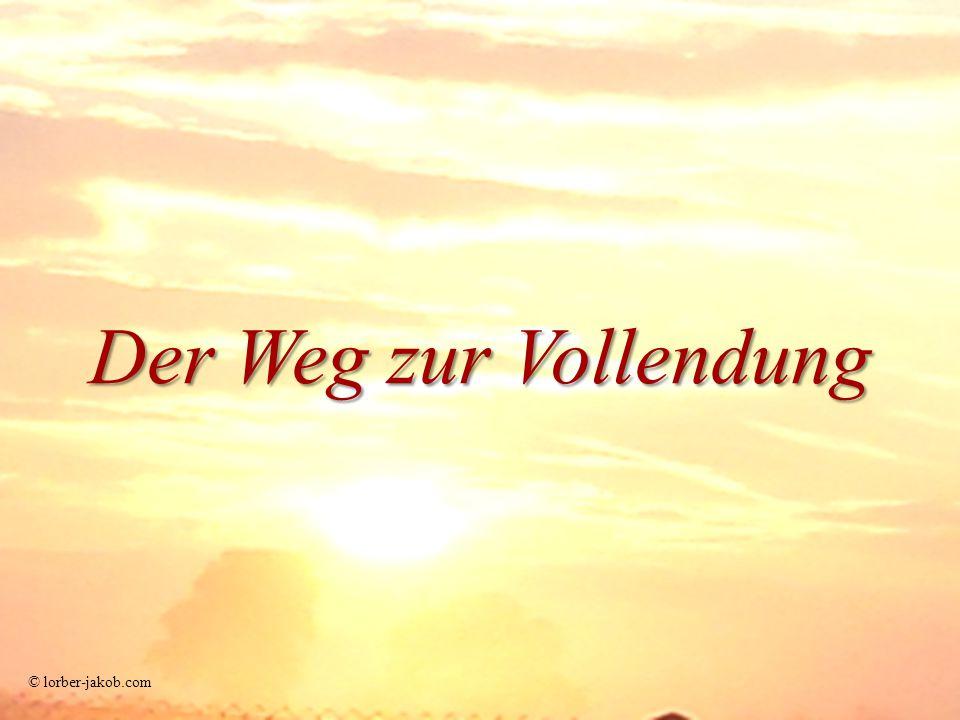 Der Weg zur Vollendung © lorber-jakob.com