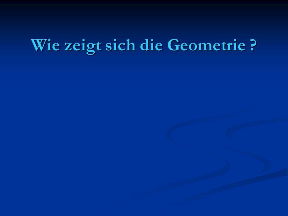 Wie zeigt sich die Geometrie