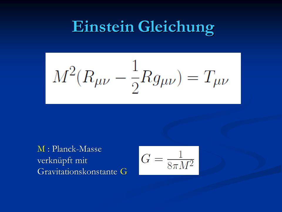 Einstein Gleichung M : Planck-Masse verknüpft mit