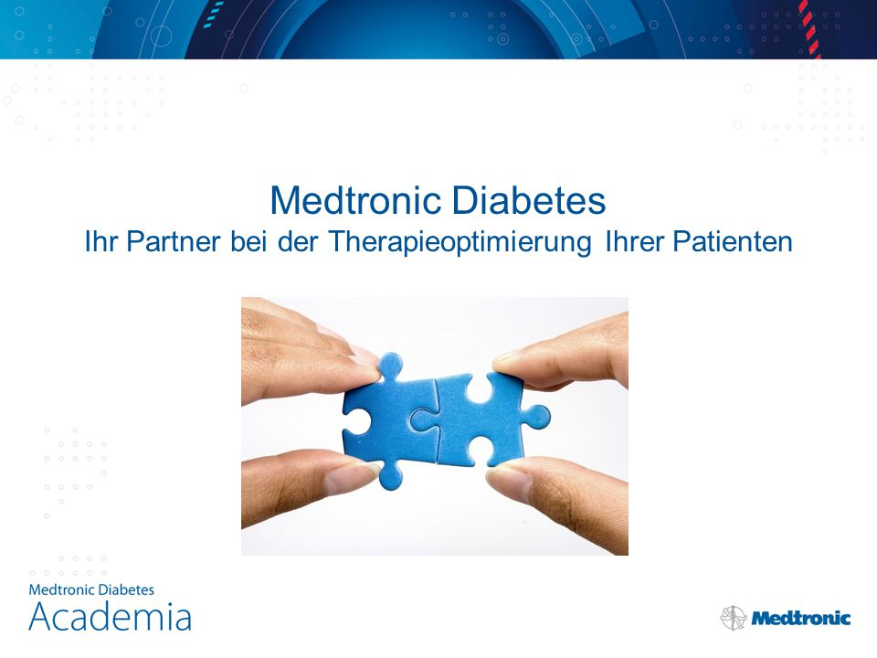 Medtronic Diabetes Ihr Partner bei der Therapieoptimierung Ihrer Patienten