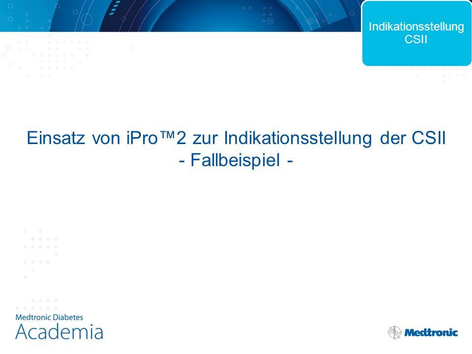 Einsatz von iPro™2 zur Indikationsstellung der CSII - Fallbeispiel -