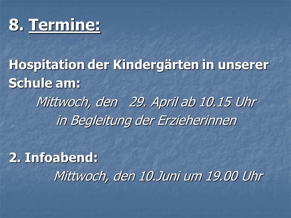 8. Termine: Hospitation der Kindergärten in unserer Schule am: