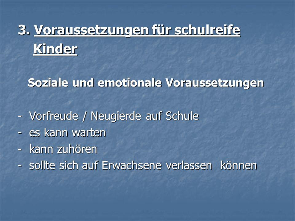 3. Voraussetzungen für schulreife Kinder