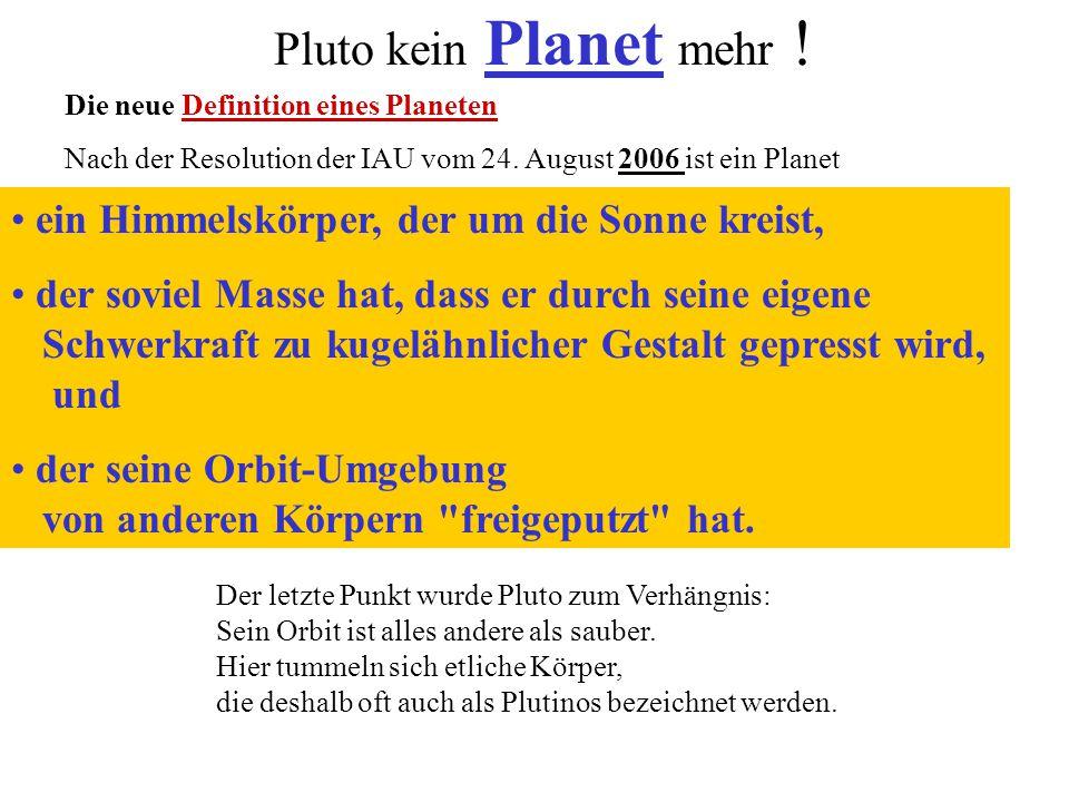 Pluto kein Planet mehr ! ein Himmelskörper, der um die Sonne kreist,
