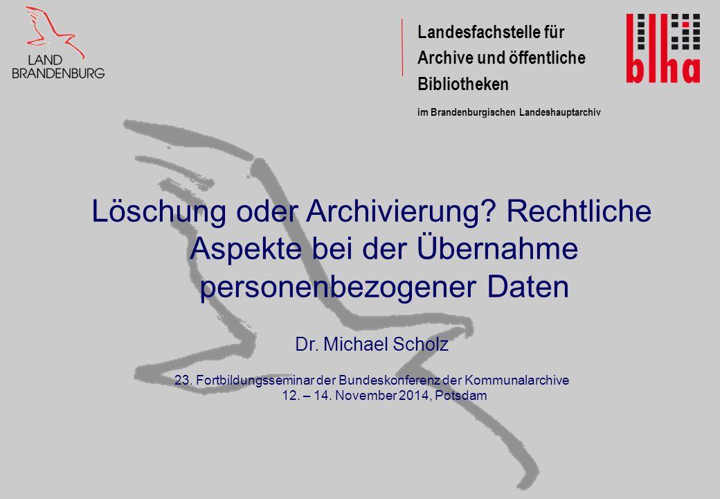 Landesfachstelle für Archive und öffentliche. Bibliotheken. im Brandenburgischen Landeshauptarchiv.