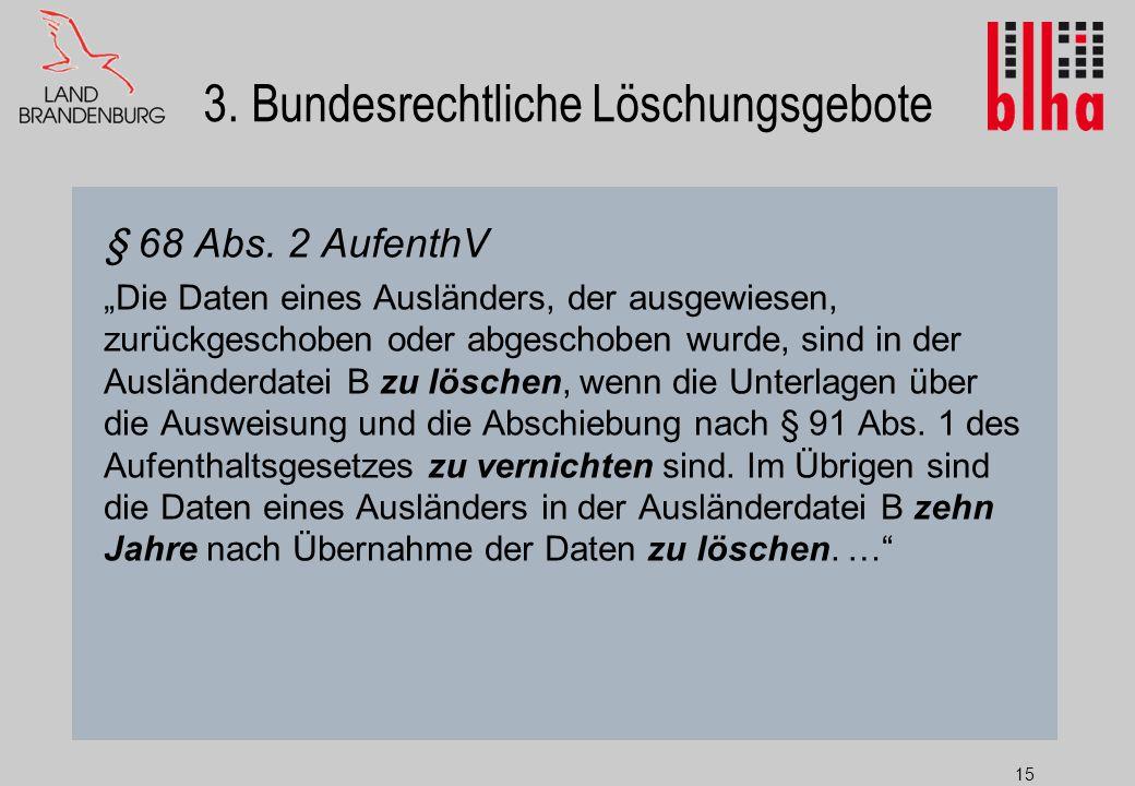 3. Bundesrechtliche Löschungsgebote