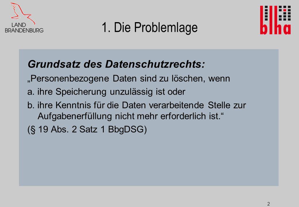 1. Die Problemlage Grundsatz des Datenschutzrechts: