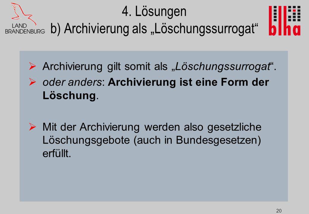 "4. Lösungen b) Archivierung als ""Löschungssurrogat"