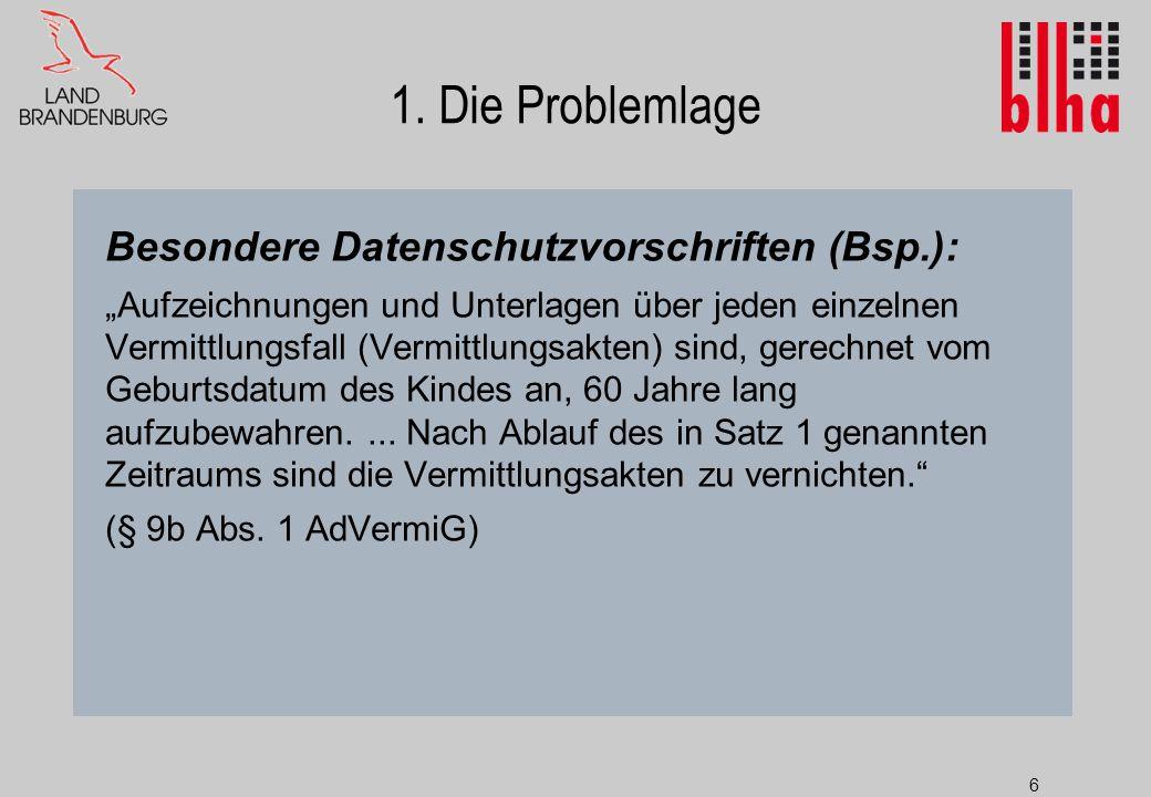 1. Die Problemlage Besondere Datenschutzvorschriften (Bsp.):
