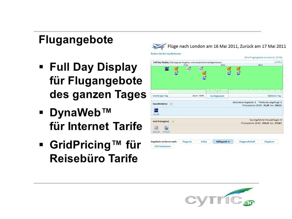 Flugangebote Full Day Display. für Flugangebote. des ganzen Tages. DynaWeb™ für Internet Tarife.