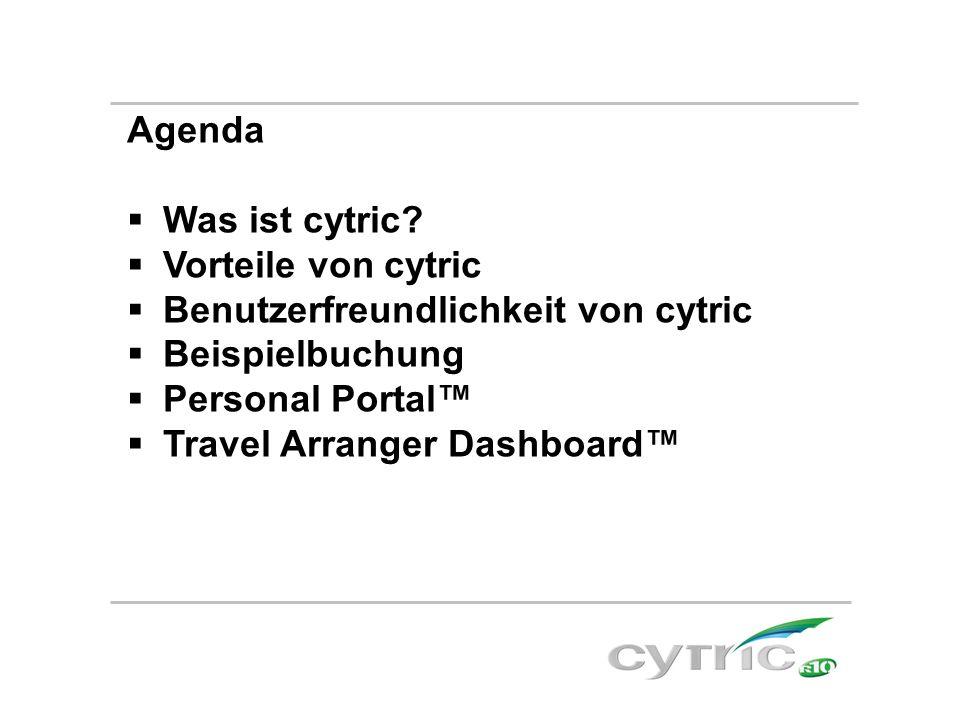 Agenda Was ist cytric Vorteile von cytric. Benutzerfreundlichkeit von cytric. Beispielbuchung. Personal Portal™