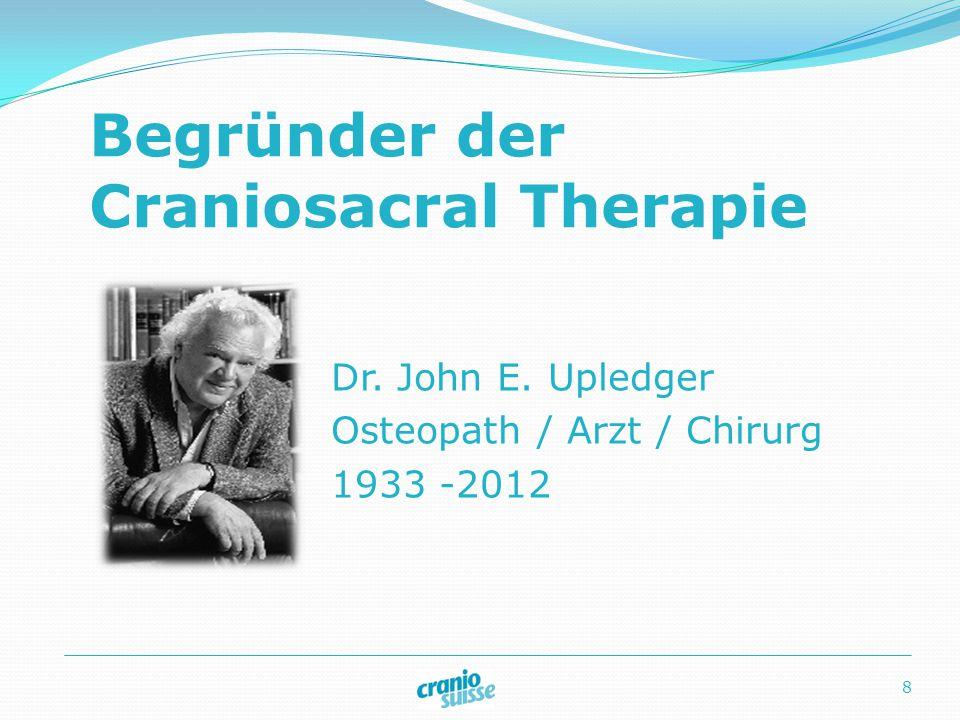 Begründer der Craniosacral Therapie