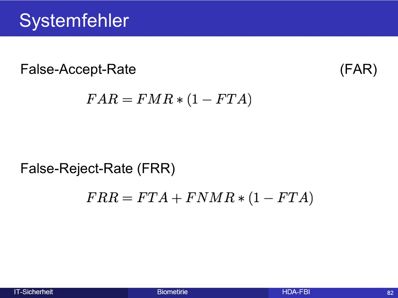 Systemfehler False-Accept-Rate (FAR) False-Reject-Rate (FRR)