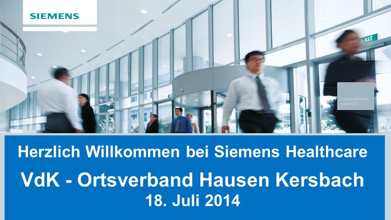Lorem est dolor sunt 2013 Herzlich Willkommen bei Siemens Healthcare VdK - Ortsverband Hausen Kersbach 18.