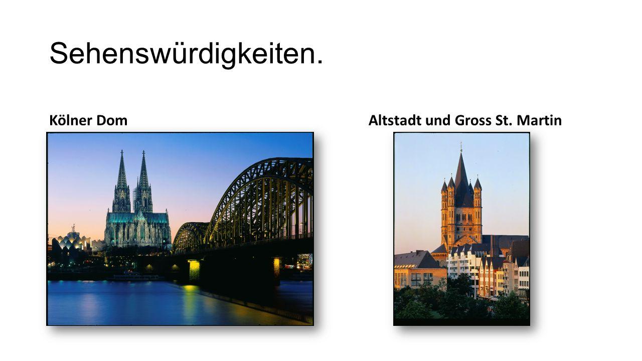 Sehenswürdigkeiten. Kölner Dom Altstadt und Gross St. Martin