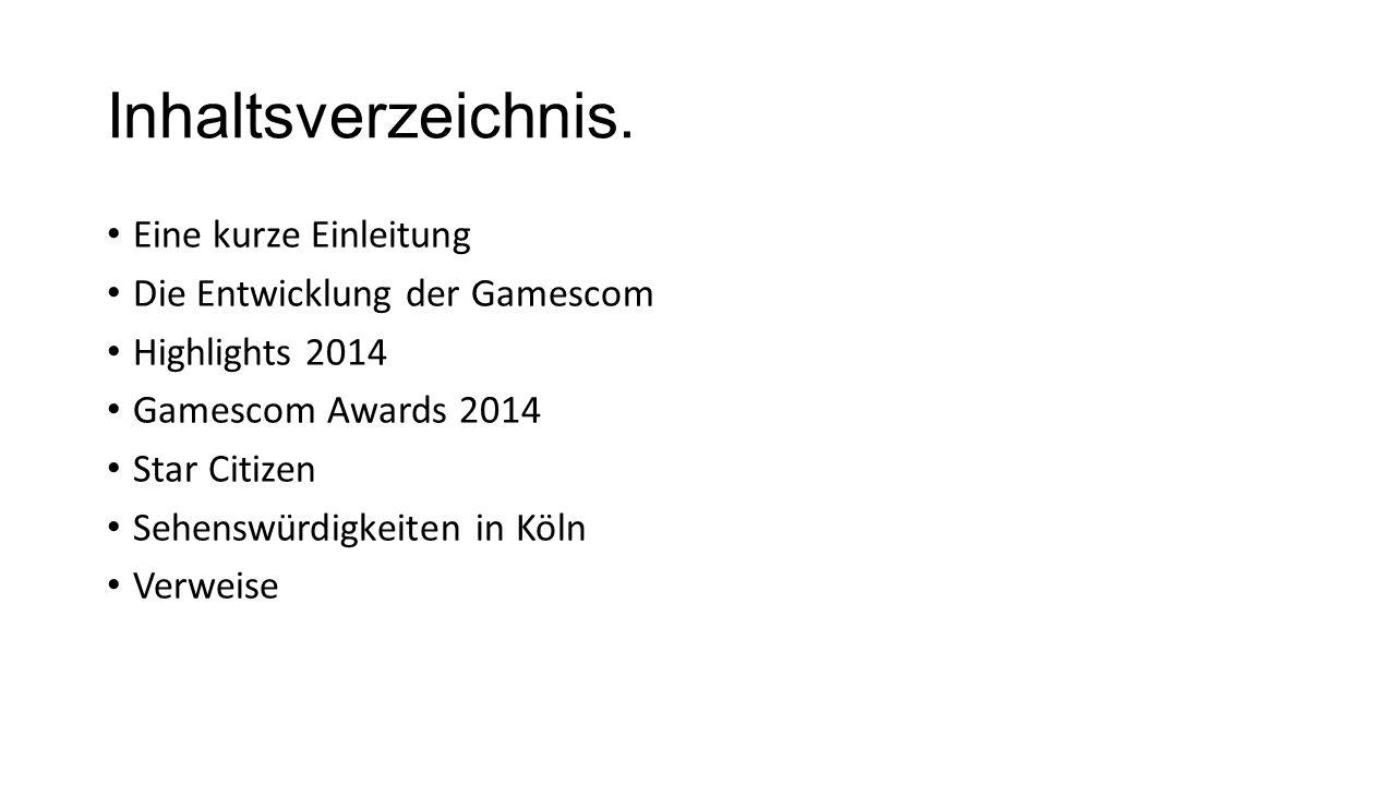 Inhaltsverzeichnis. Eine kurze Einleitung Die Entwicklung der Gamescom