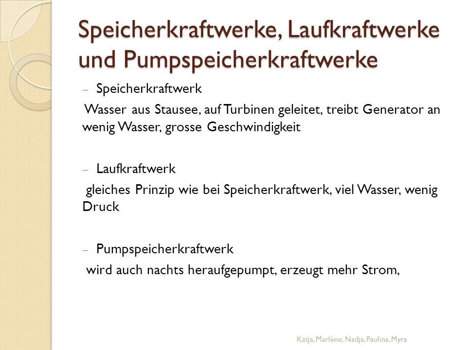 Speicherkraftwerke, Laufkraftwerke und Pumpspeicherkraftwerke