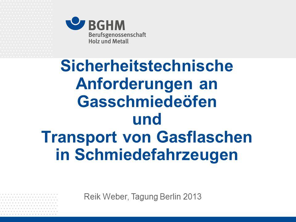 Sicherheitstechnische Anforderungen an Gasschmiedeöfen und Transport von Gasflaschen in Schmiedefahrzeugen