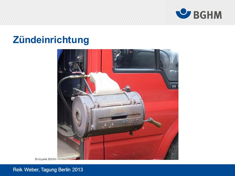 Zündeinrichtung Bildquelle: BGHM Reik Weber, Tagung Berlin 2013