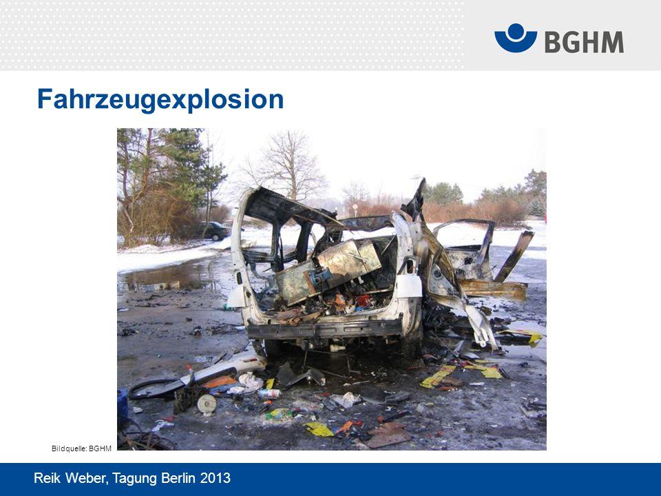 Fahrzeugexplosion Bildquelle: BGHM Reik Weber, Tagung Berlin 2013