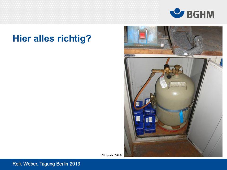 Hier alles richtig Bildquelle: BGHM Reik Weber, Tagung Berlin 2013