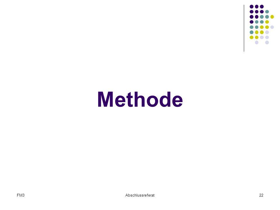 Methode FM3 Abschlussreferat