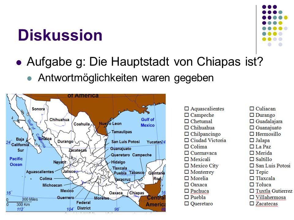 Diskussion Aufgabe g: Die Hauptstadt von Chiapas ist