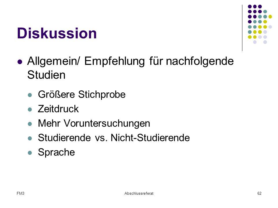 Diskussion Allgemein/ Empfehlung für nachfolgende Studien