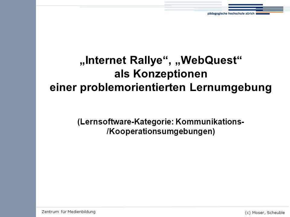 """""""Internet Rallye , """"WebQuest als Konzeptionen einer problemorientierten Lernumgebung (Lernsoftware-Kategorie: Kommunikations-/Kooperationsumgebungen)"""