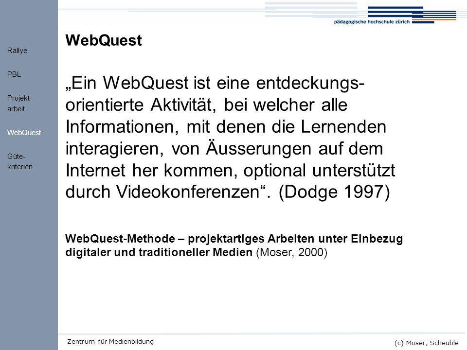 WebQuest Rallye. PBL. Projekt-arbeit. WebQuest. Güte-kriterien.