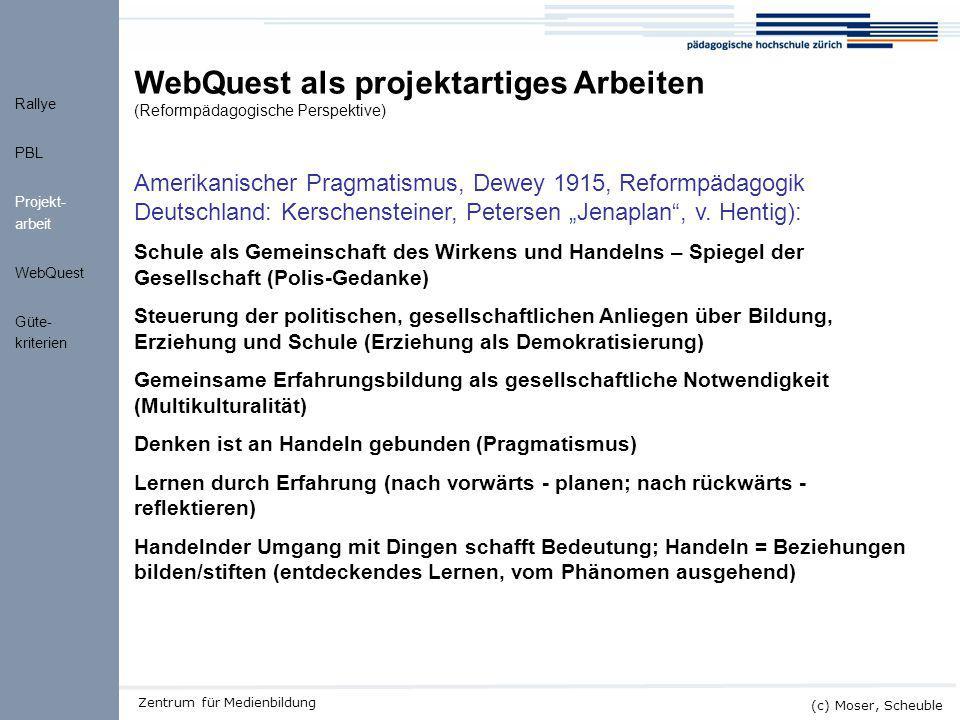 WebQuest als projektartiges Arbeiten (Reformpädagogische Perspektive)