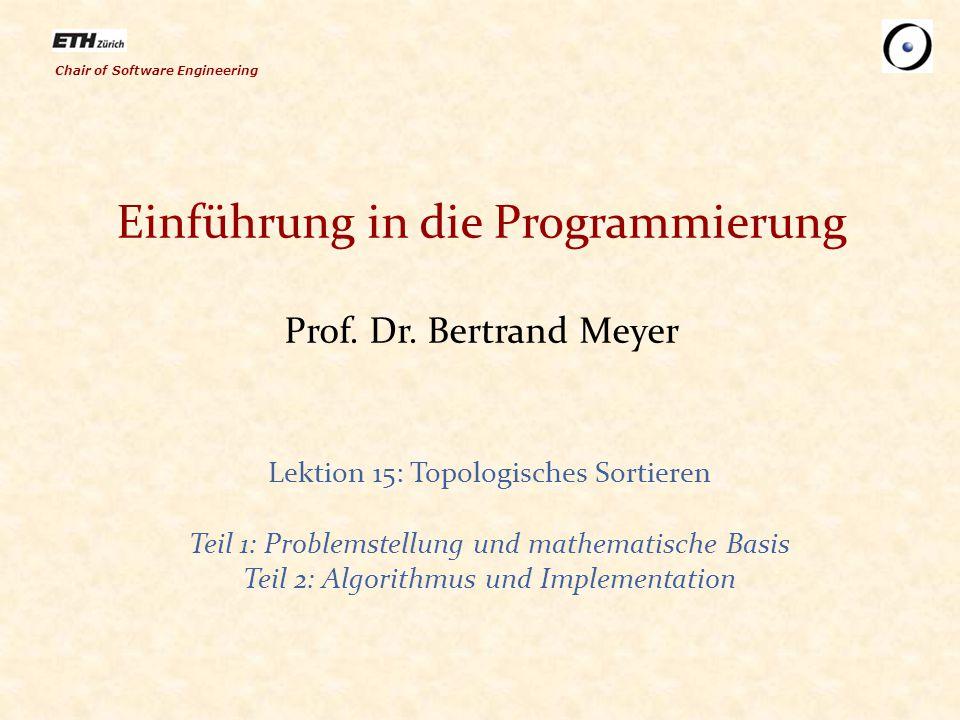 Einführung in die Programmierung Prof. Dr. Bertrand Meyer