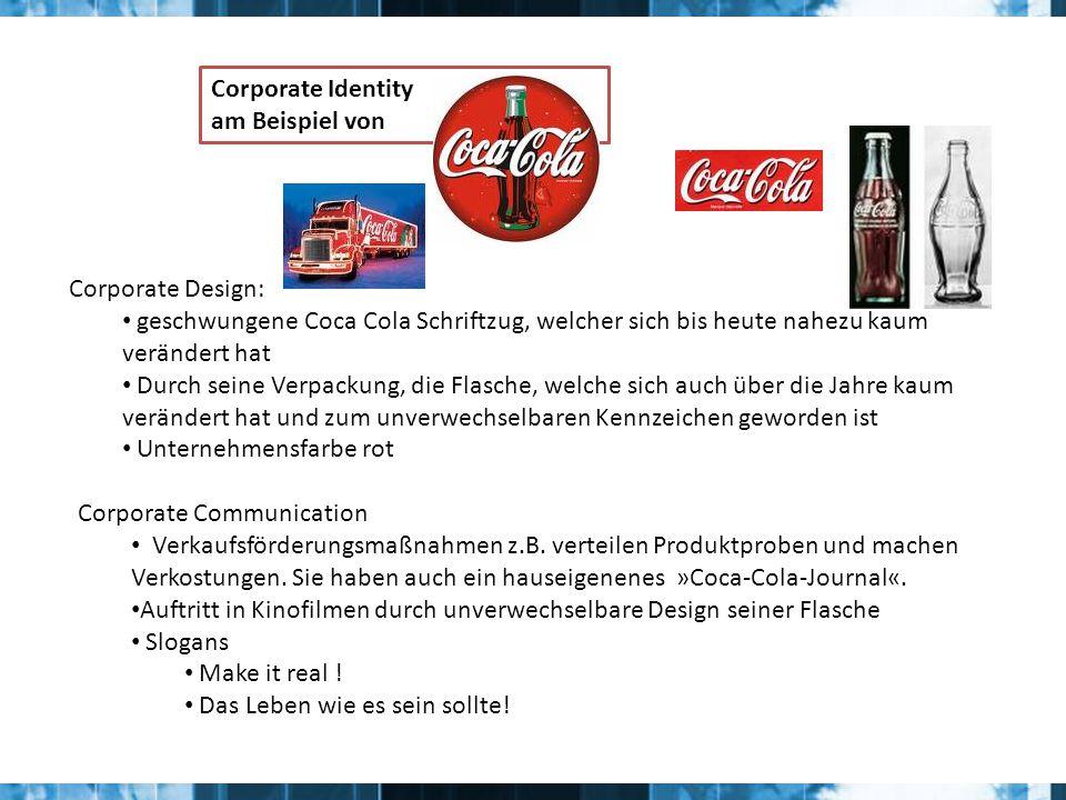 Corporate Identity am Beispiel von. Corporate Design: geschwungene Coca Cola Schriftzug, welcher sich bis heute nahezu kaum verändert hat.