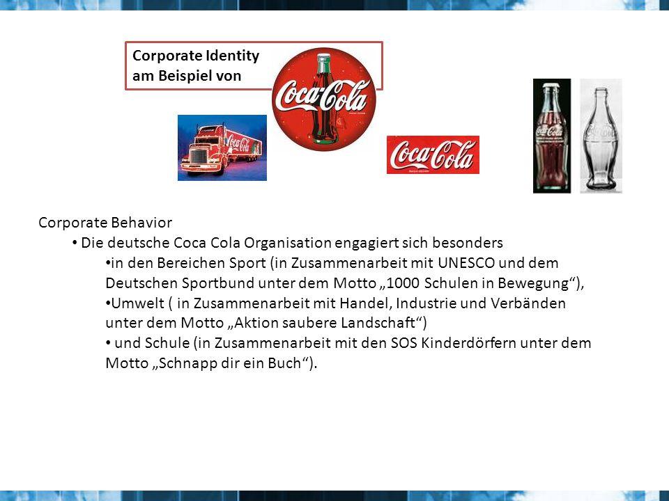 Corporate Identity am Beispiel von. Corporate Behavior. Die deutsche Coca Cola Organisation engagiert sich besonders.