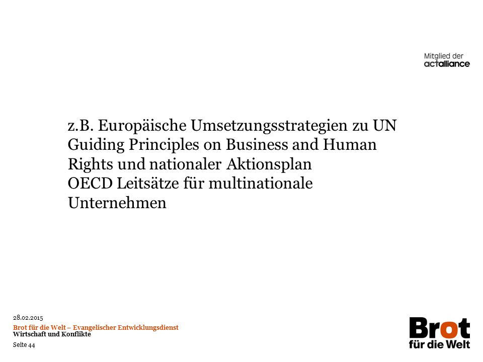 z.B. Europäische Umsetzungsstrategien zu UN Guiding Principles on Business and Human Rights und nationaler Aktionsplan