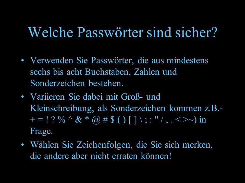 Welche Passwörter sind sicher