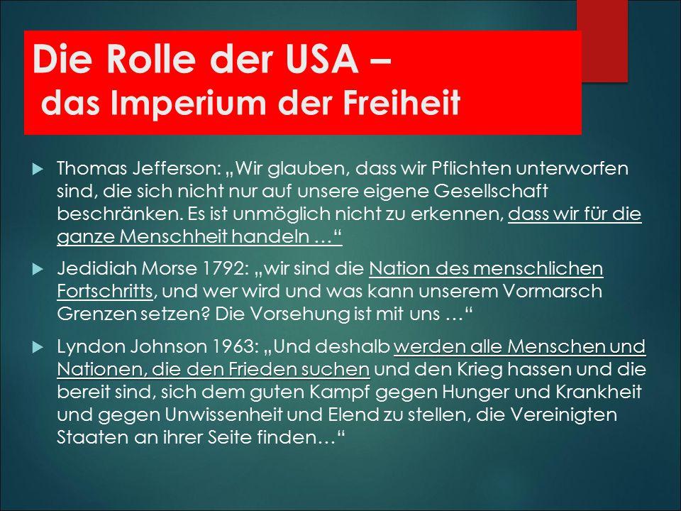 Die Rolle der USA – das Imperium der Freiheit