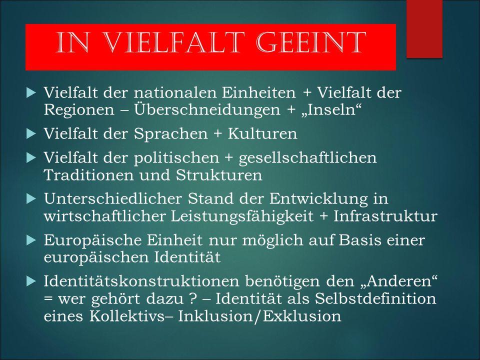 """IN VIELFALT GEEINT Vielfalt der nationalen Einheiten + Vielfalt der Regionen – Überschneidungen + """"Inseln"""