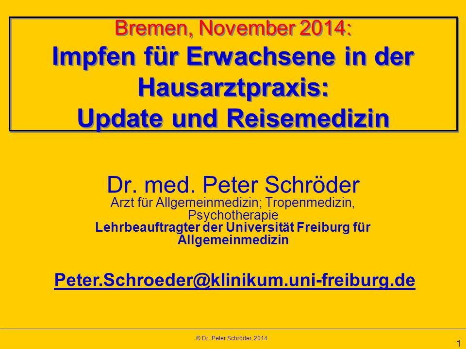 Bremen, November 2014: Impfen für Erwachsene in der Hausarztpraxis: Update und Reisemedizin
