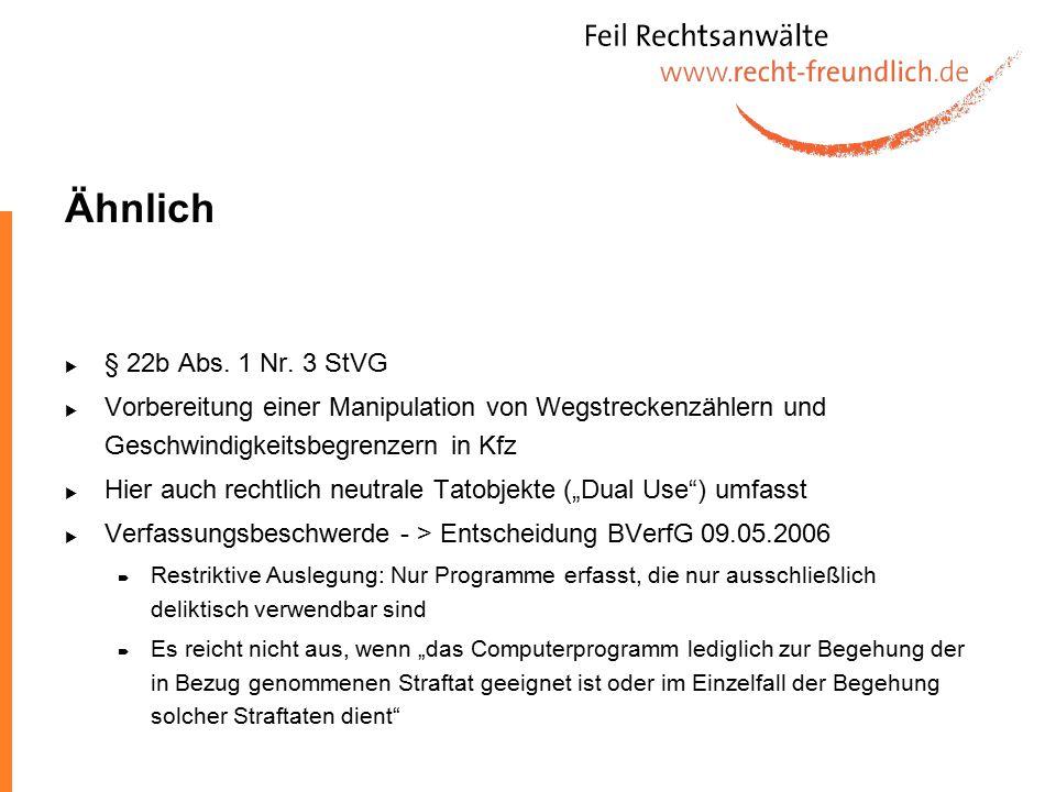 Ähnlich § 22b Abs. 1 Nr. 3 StVG. Vorbereitung einer Manipulation von Wegstreckenzählern und Geschwindigkeitsbegrenzern in Kfz.