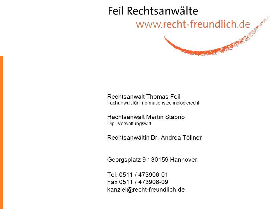Rechtsanwalt Thomas Feil Fachanwalt für Informationstechnologierecht Rechtsanwalt Martin Stabno Dipl.