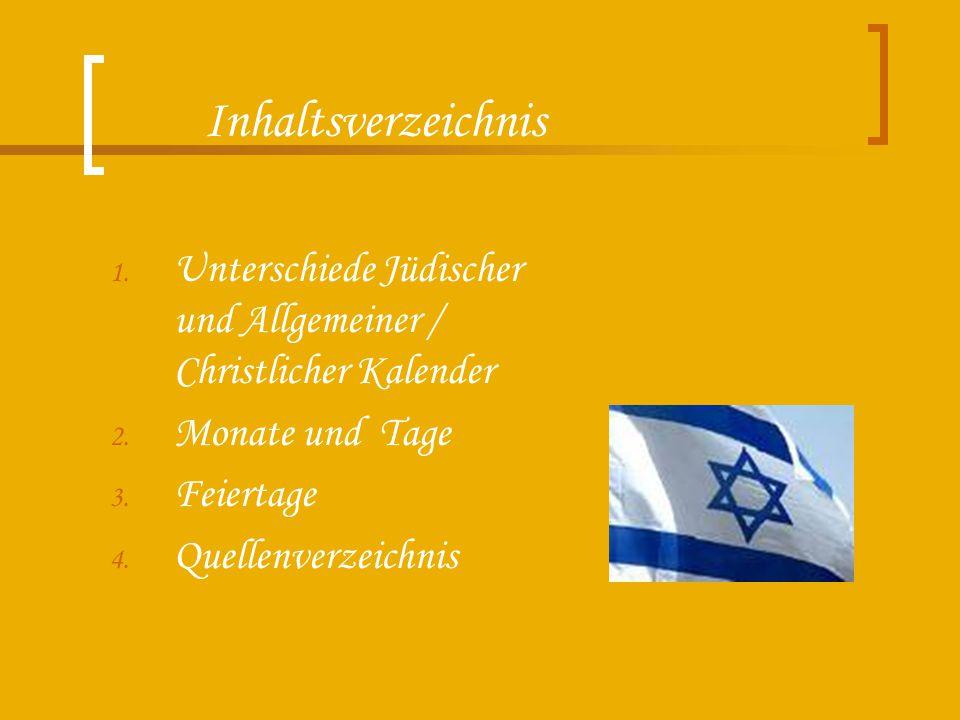 Inhaltsverzeichnis Unterschiede Jüdischer und Allgemeiner / Christlicher Kalender. Monate und Tage.