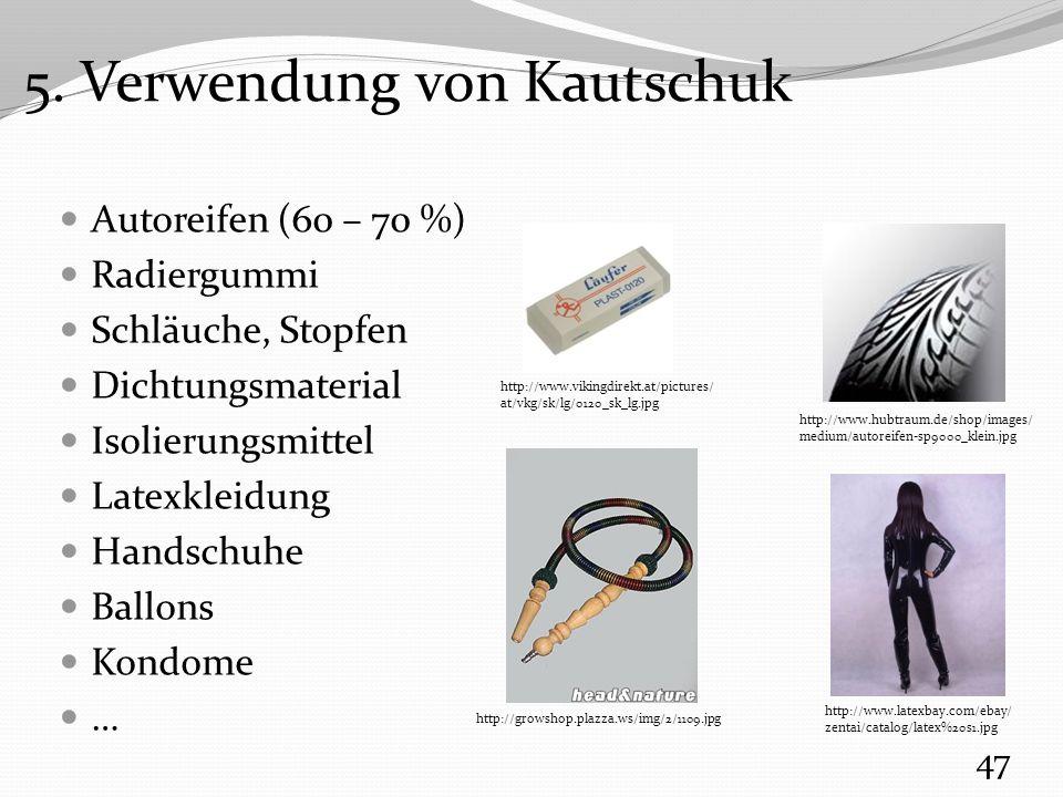 5. Verwendung von Kautschuk