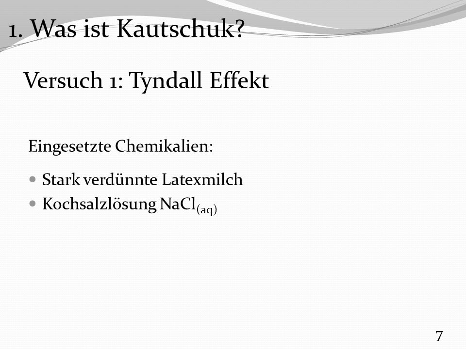 Versuch 1: Tyndall Effekt