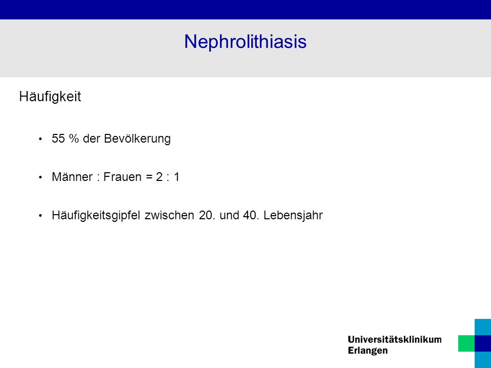Nephrolithiasis Häufigkeit 55 % der Bevölkerung