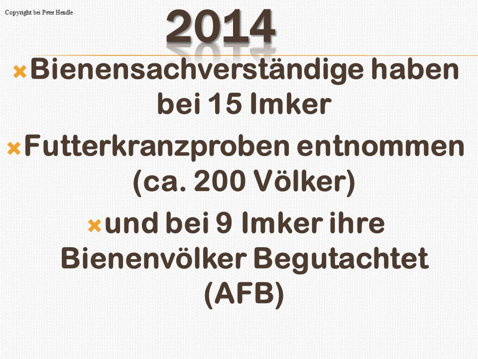 2014 Bienensachverständige haben bei 15 Imker
