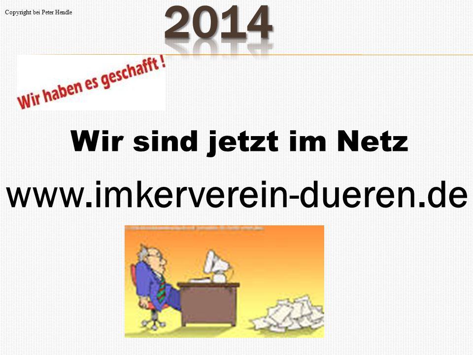 2014 www.imkerverein-dueren.de Wir sind jetzt im Netz