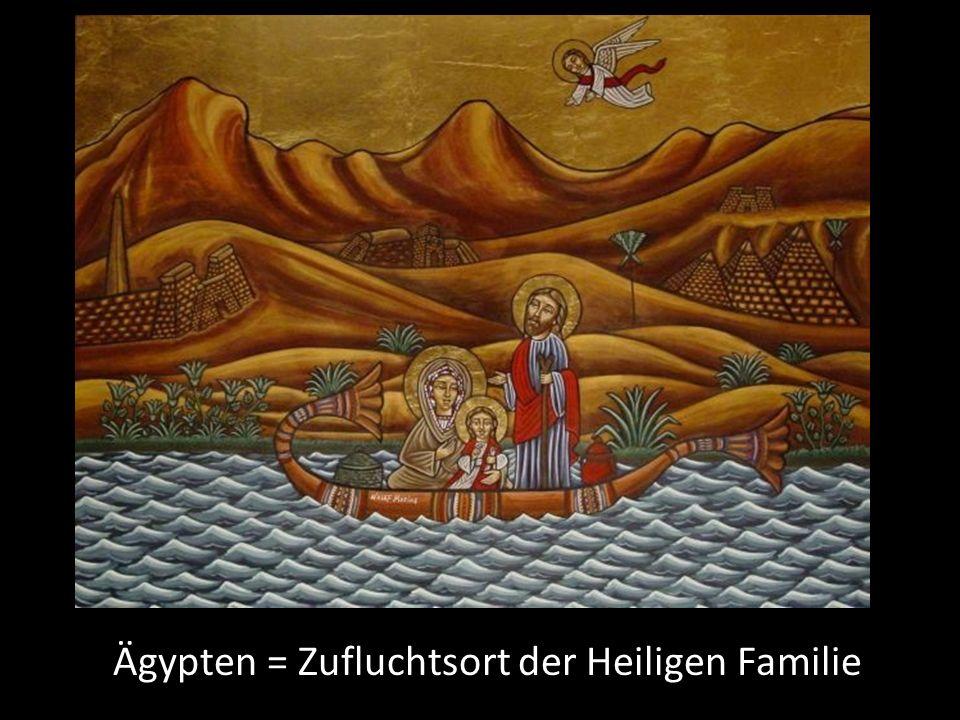 Ägypten = Zufluchtsort der Heiligen Familie