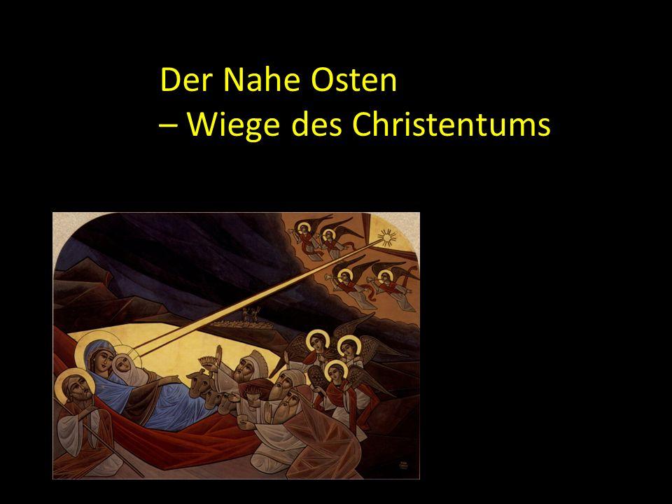 Der Nahe Osten – Wiege des Christentums
